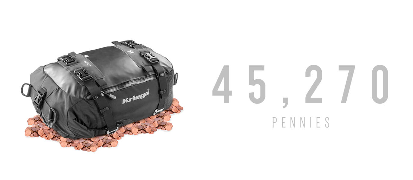 45,270 pennies can fit in a Kriega US20 Drybag